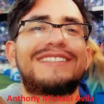 Anthony Michael Avila11/18/91 – 04/22/16